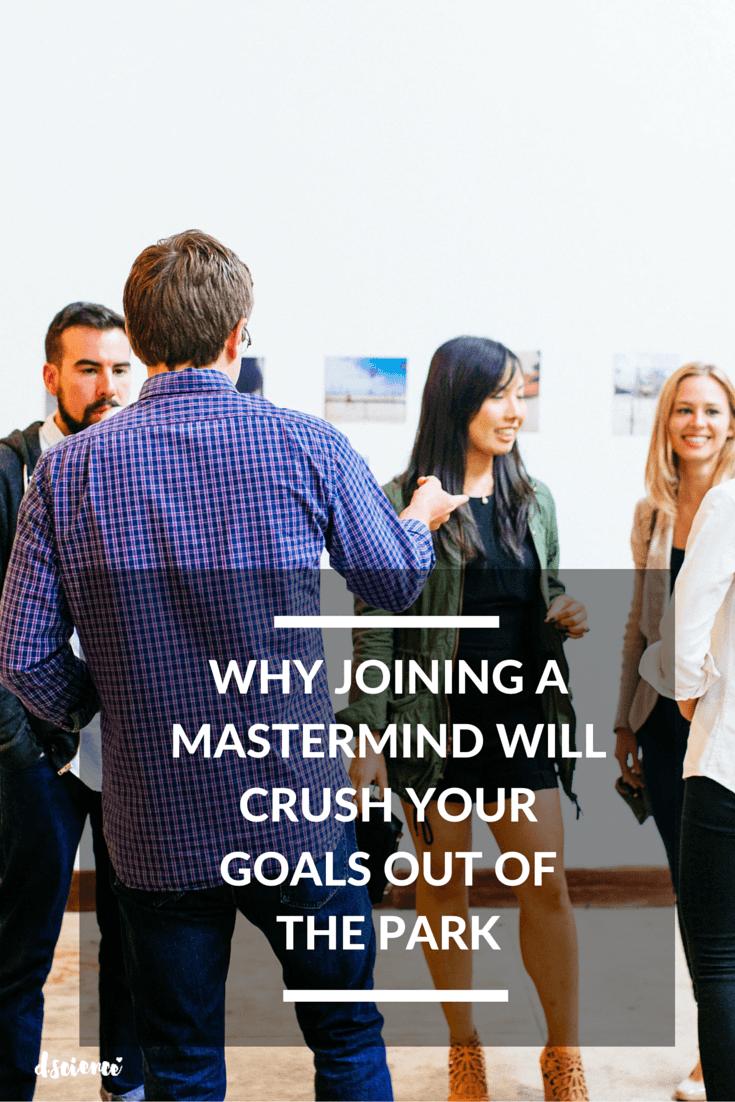 why joining a mastermind will crush your goals out of the park