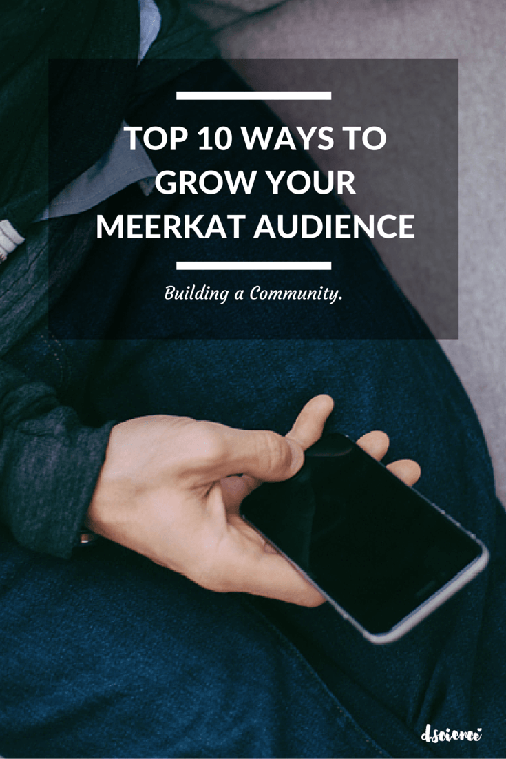 top 10 ways to grow your meerkat audience