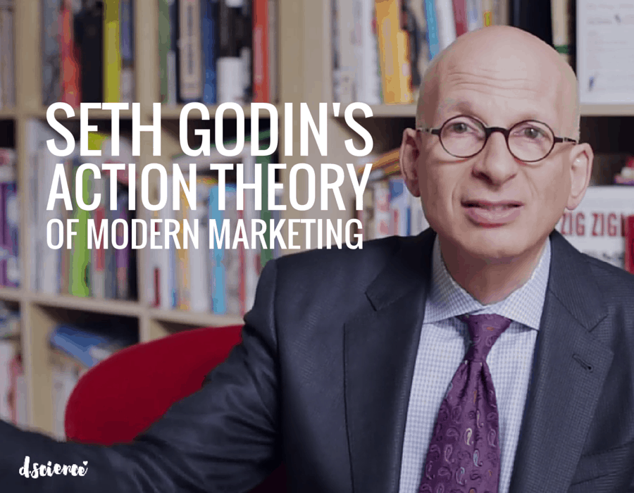 seth godin's action theory of modern marketing