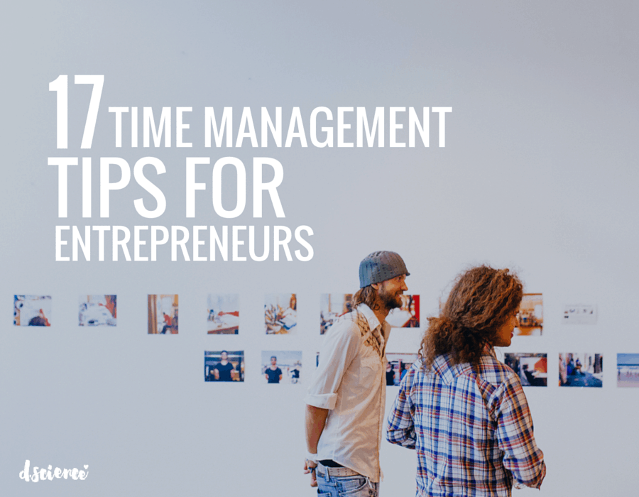 17 time management tips for entrepreneurs