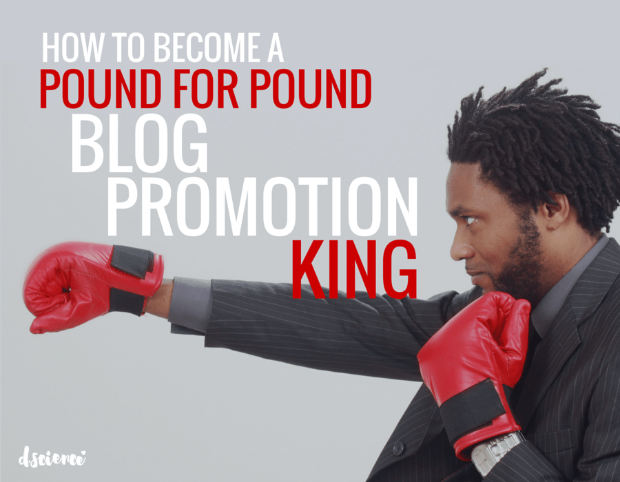 how to become a blog promotion king