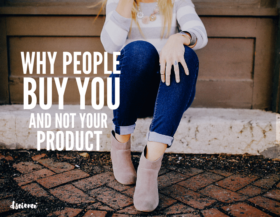 why people buy you and not your product