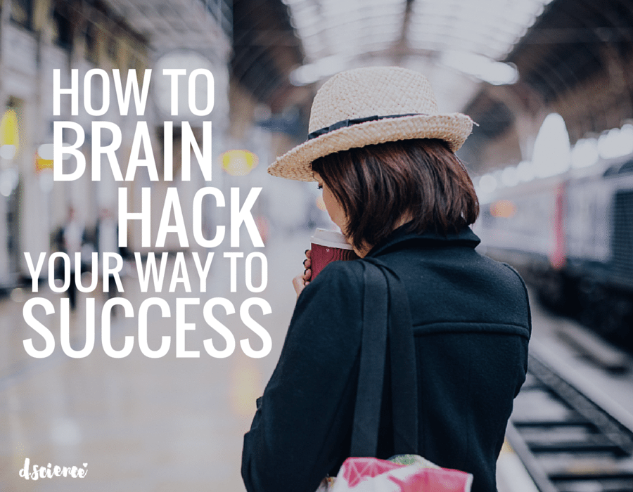 how to brain hack your way to success