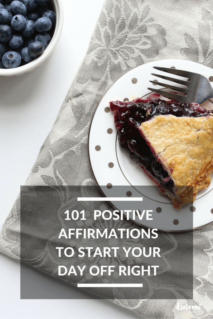 101 positive affirmations to start your day off right