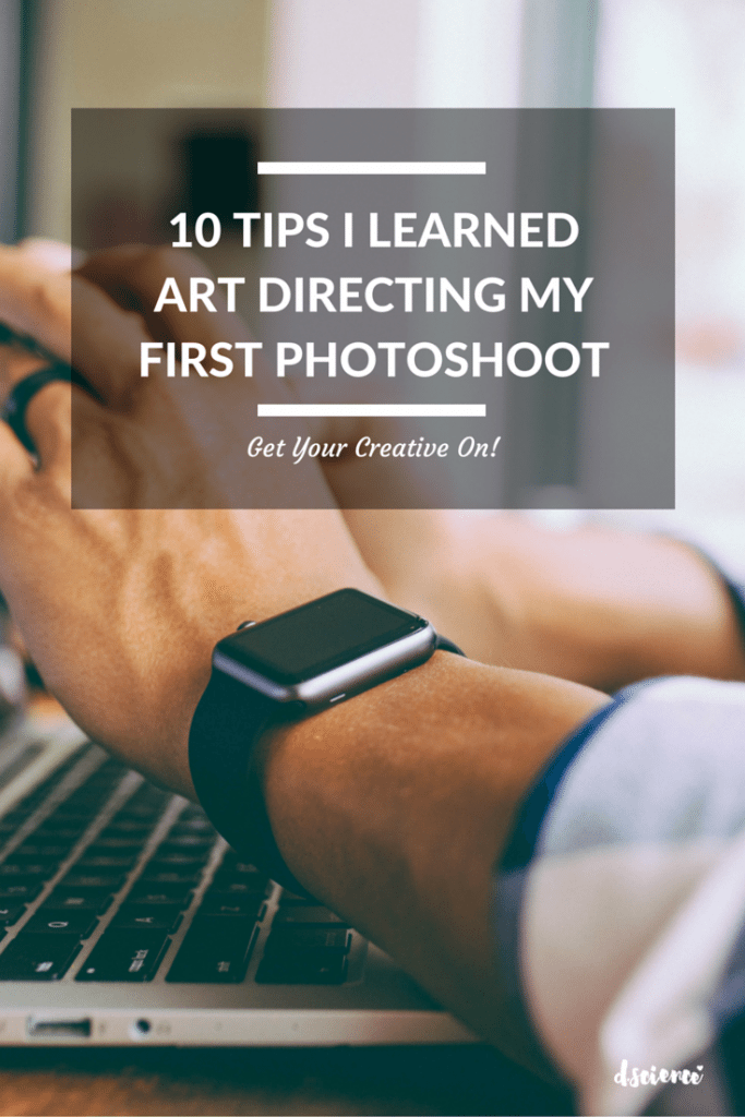 10 tips i learned art directing my first photo shoot