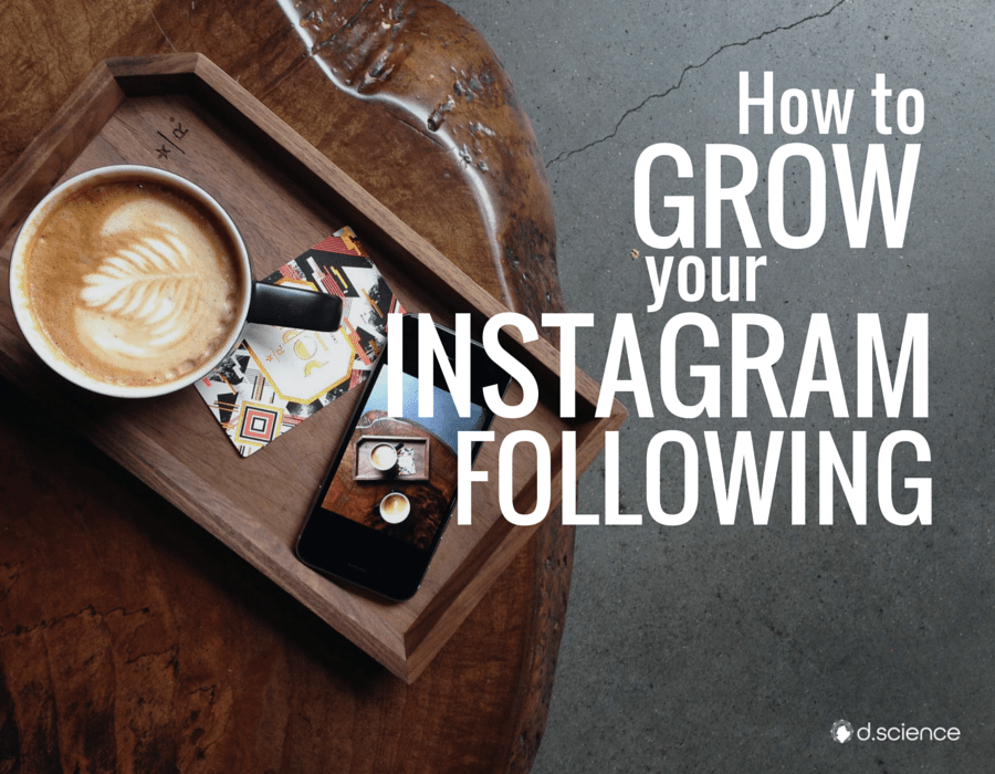 how+to+grow+your+instagram+following+-+http---dscience.co-theblog
