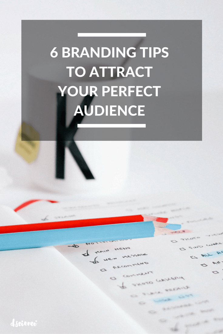 6 brand tips to attract the perfect audience