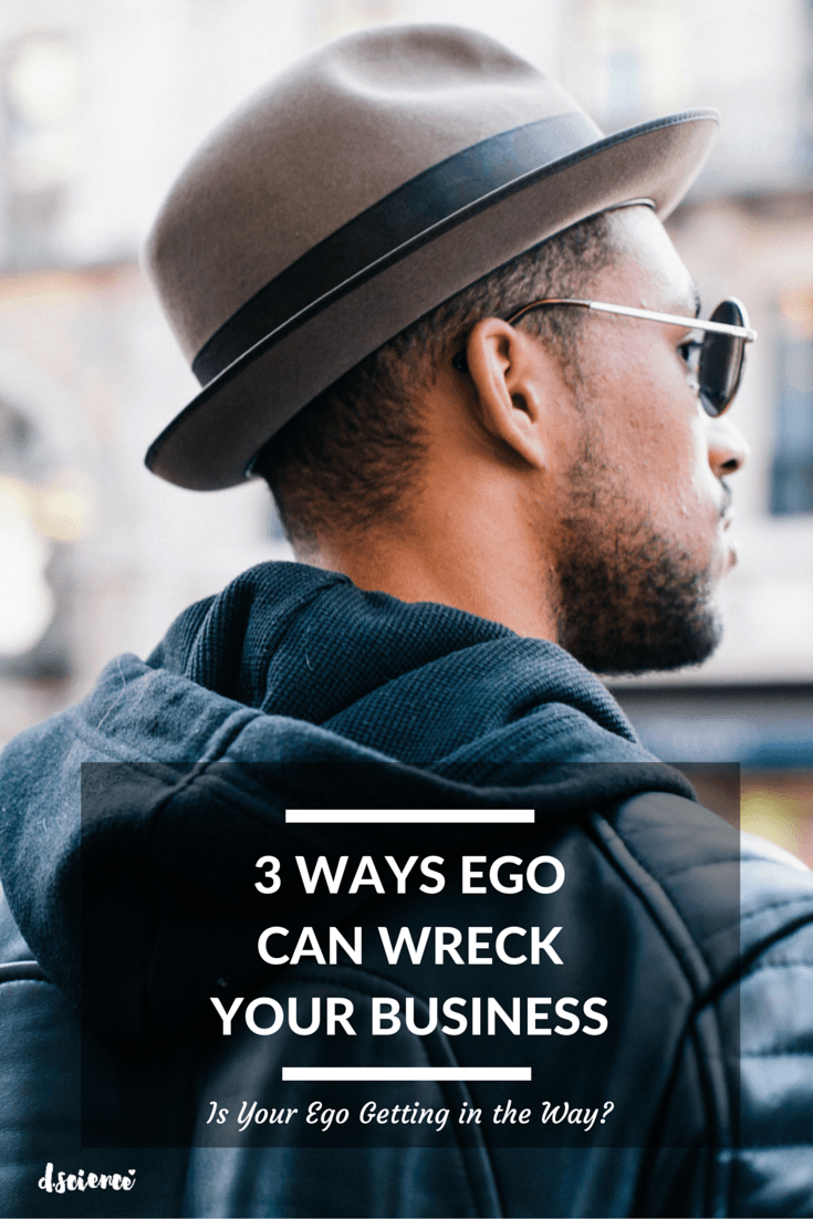 3 ways your Ego is wrecking business