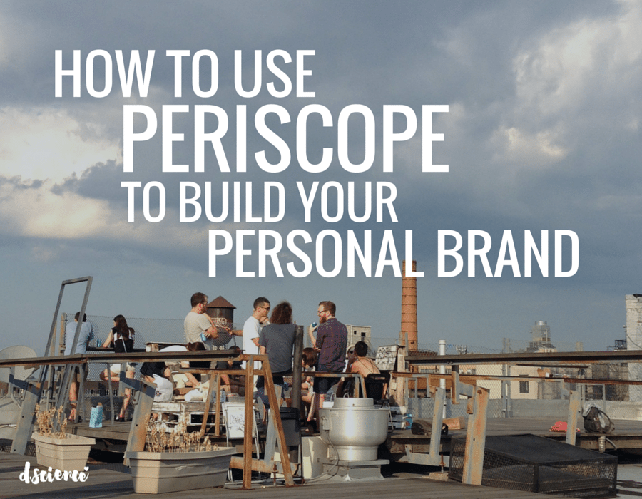 how-to-use-periscope-to-build-your-personal-brand