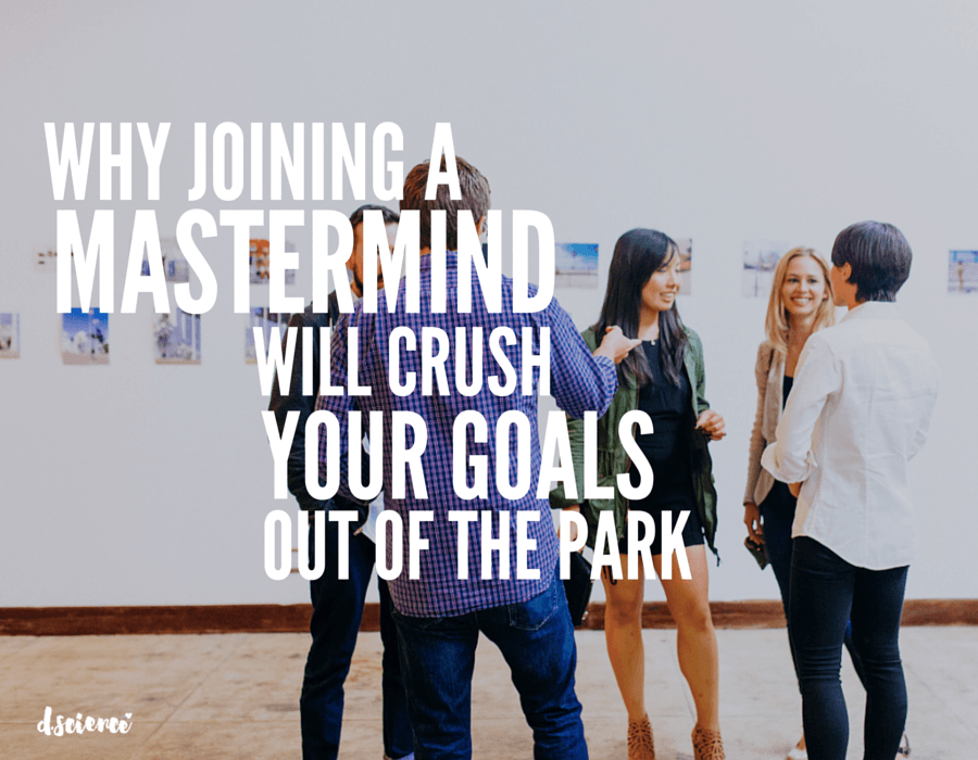 why_joining_a_mastermind_will_crush_your_goals