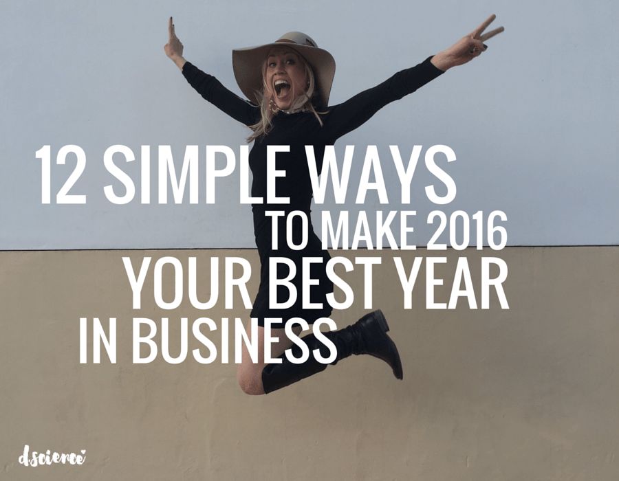 12 simple ways to make 2016 your best year in business