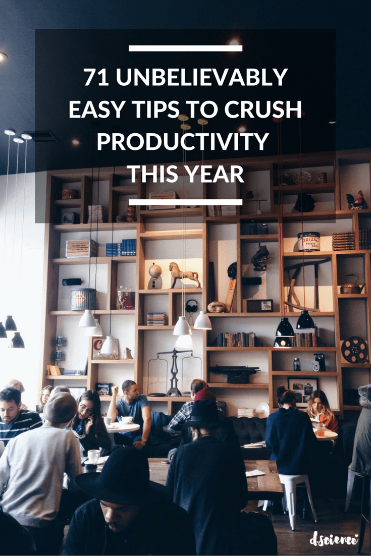 71 unbelievably easy tips to crush productivity this year