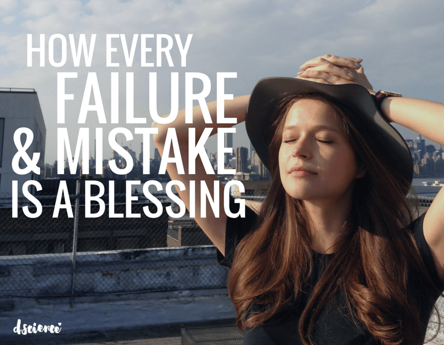 how every failure and mistake is a blessing
