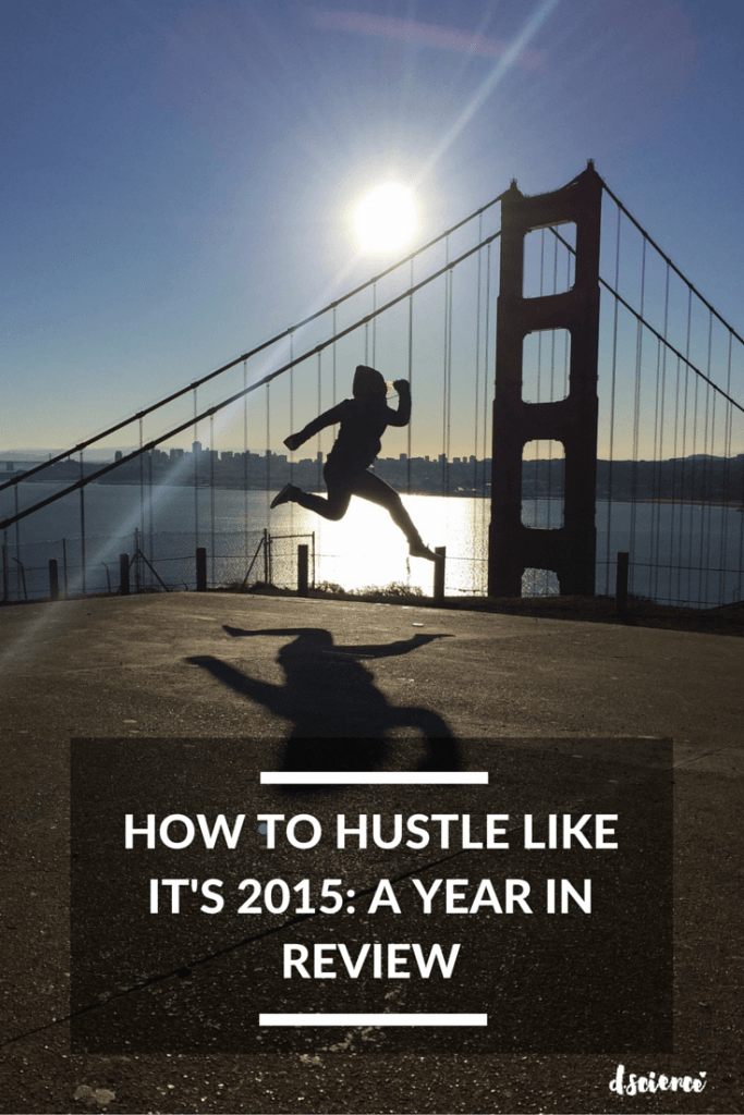 how to hustle like it's 2015 a year in review