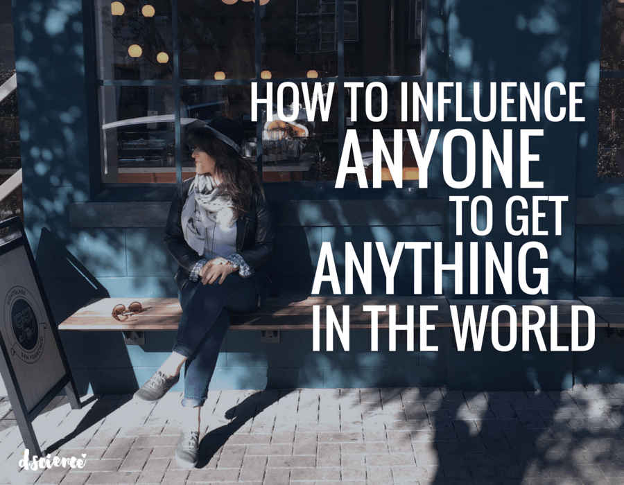 how to influence anyone to get anything in the world