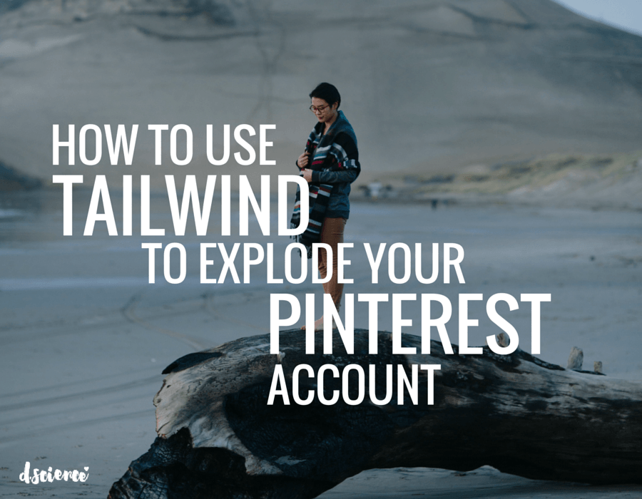 how to use tailwind to explode your pinterest account