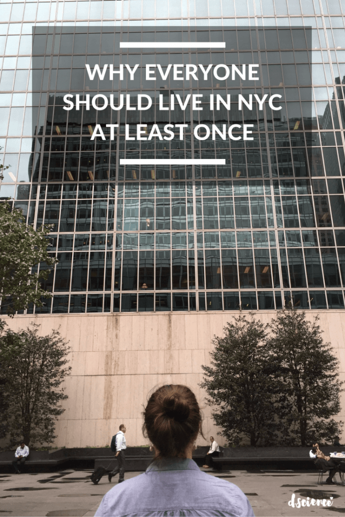 why everyone should live in nyc at least once