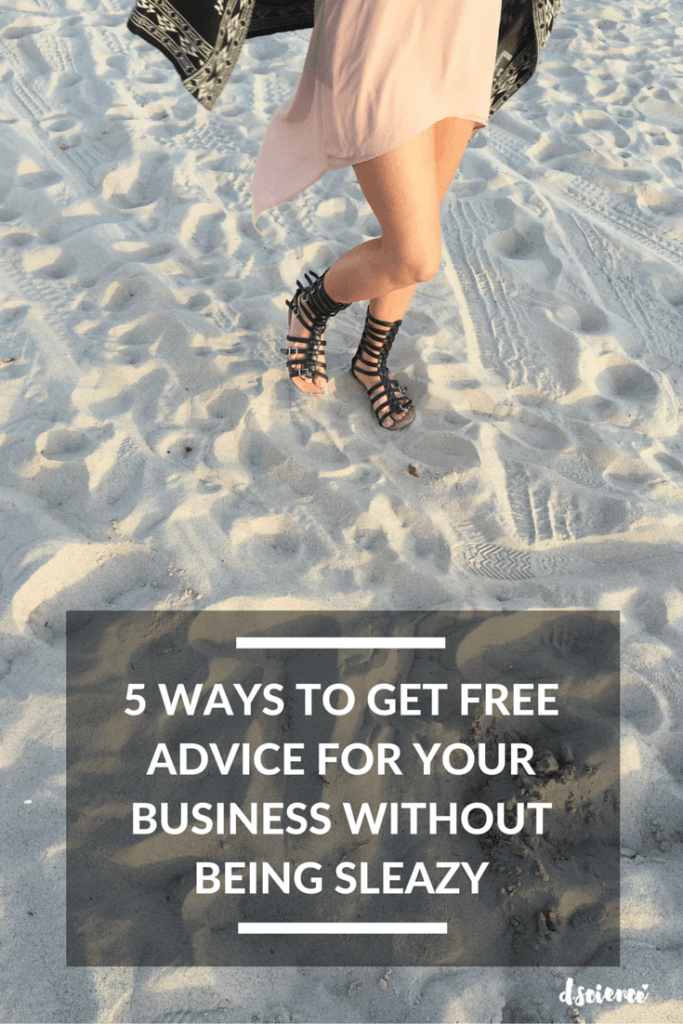 5 Ways to Get Free Advice for Your Business Without Being Sleazy