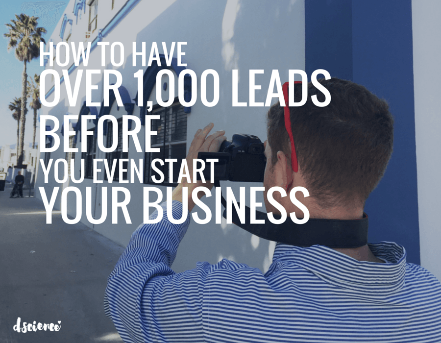 how to have over 1000 leads even before you start your business