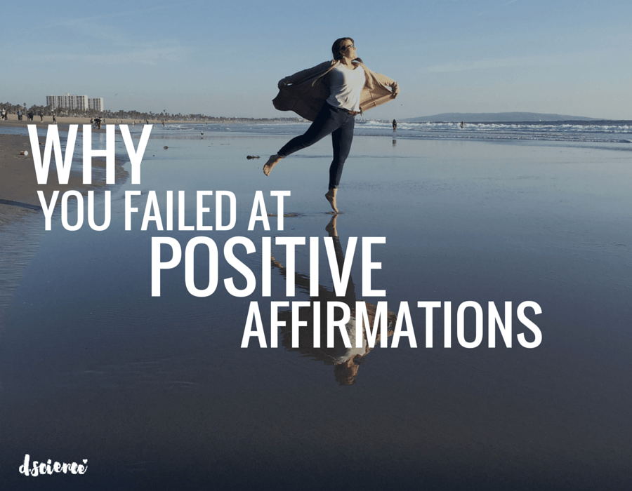 why you failed at positive affirmations