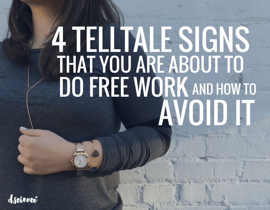 4 telltale signs that you are about to do free work and how to avoid it