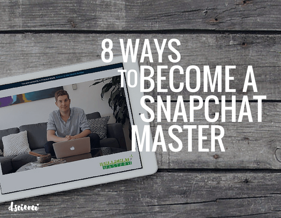 8 ways to become a snapchat master
