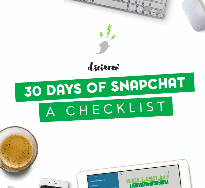 snapchat mastery a 30 day snapchat checklist for business