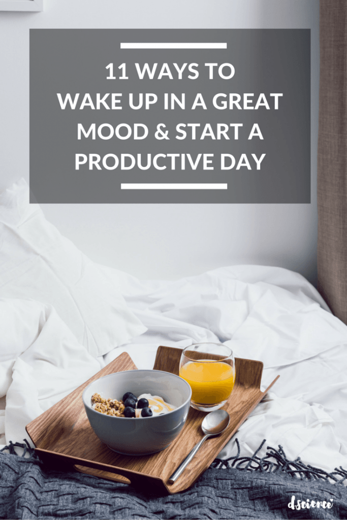 11 ways to wake up in a great mood and start a productive day