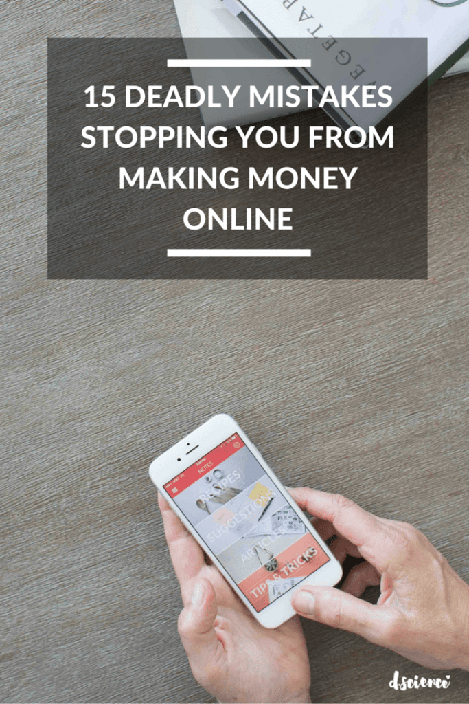 15 deadly mistakes stopping you from making money online