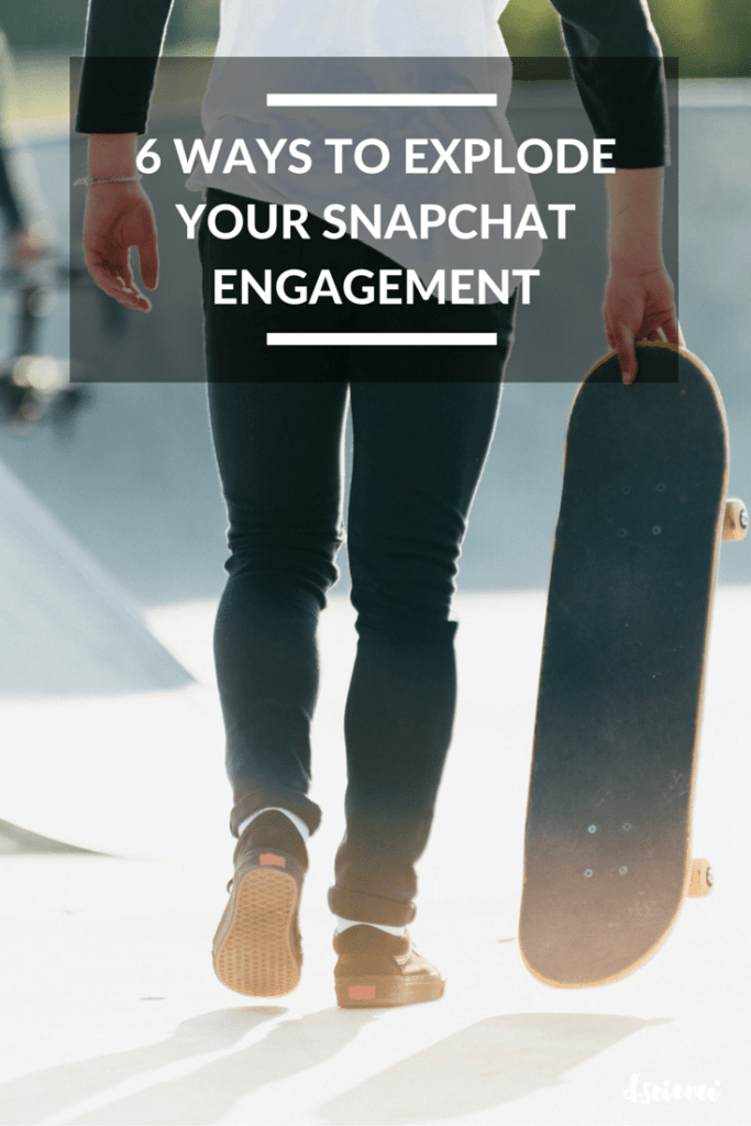 6 ways to explode your snapchat engagement