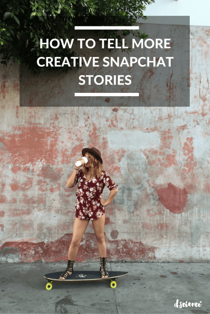 HOW TO TELL MORE CREATIVE SNAPCHAT STORIES