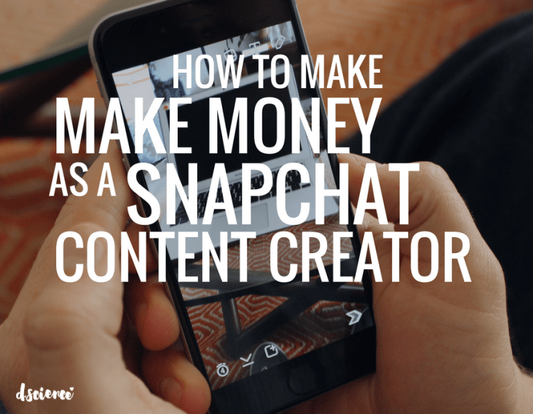 How to make Money as a Snapchat Content Creator - d ...