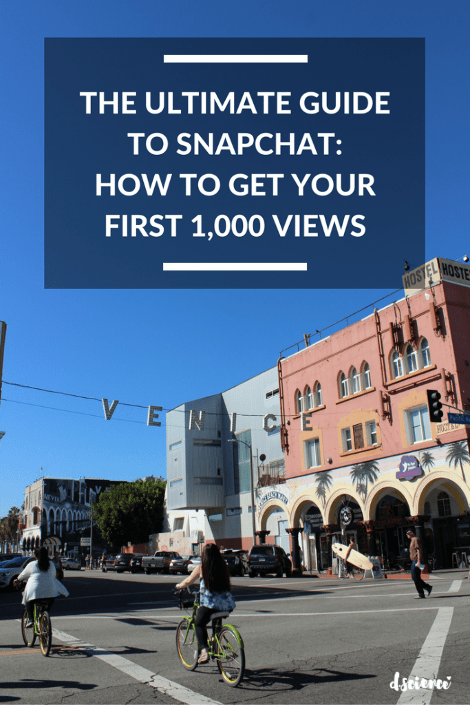 The Ultimate Guide to Snapchat: How to Get Your First 1000 Views
