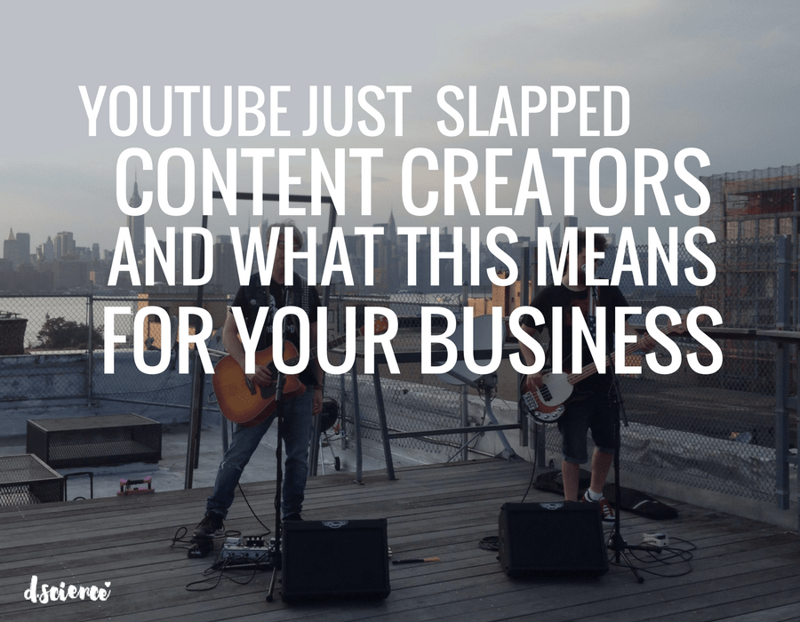Youtube just Slapped content creators and what this means for your business