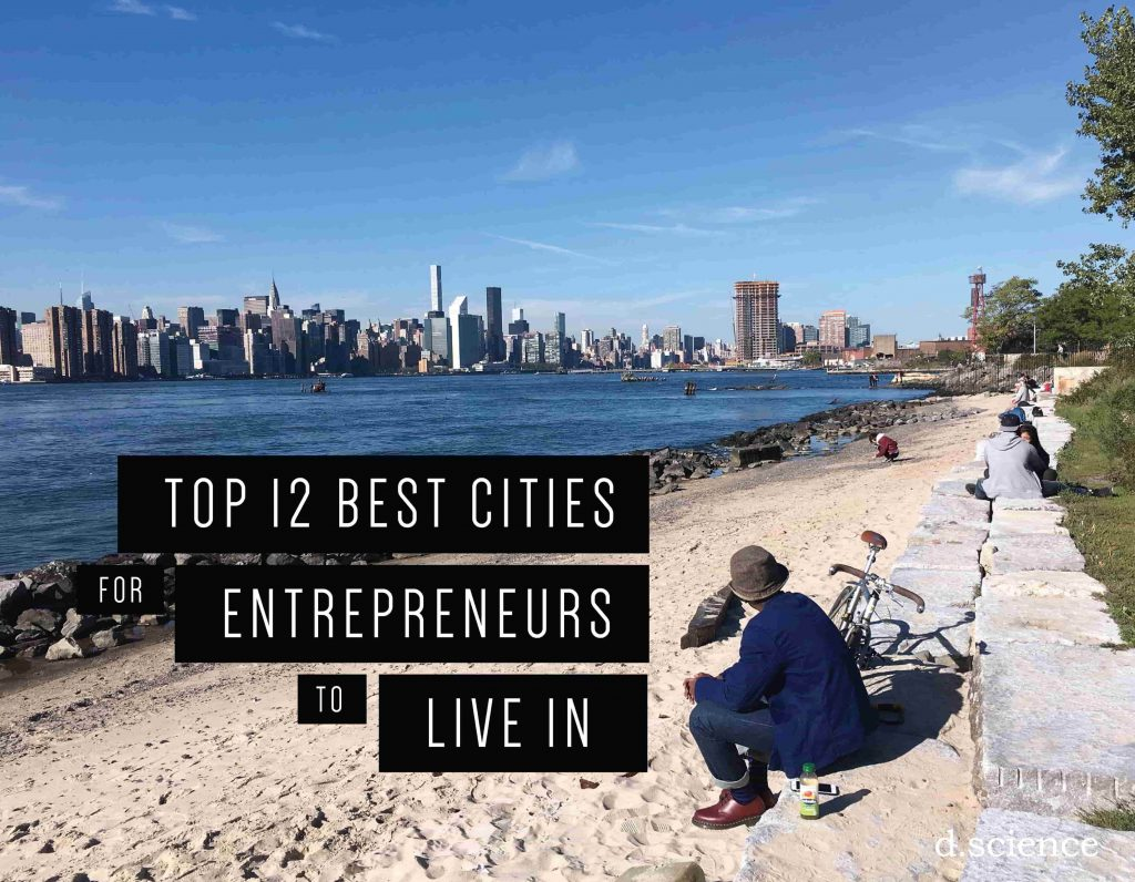 Top 12 best cities for entrepreneurs to live in for Top 10 best cities to live in