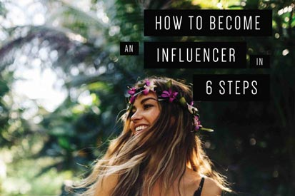 how to become an influencer in 6 steps