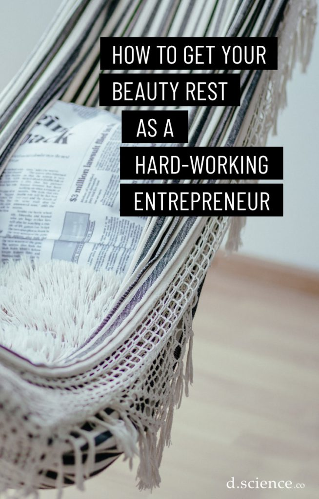 how to get beauty rest as a hardworking entrepreneur